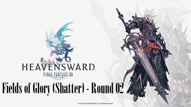 Final Fantasy XIV: Heavensward - The Fields of Glory (Shatter) Round 02 (DRK)