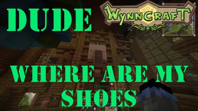 "Let's Play Wynncraft Episode 67 ""Dude Where Are My Shoes"""