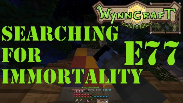 "Let's Play Wynncraft Episode 77 ""Searching For Immortality"""