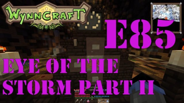 "Let's Play Wynncraft Episode 85 ""Eye of the Storm Part II"""