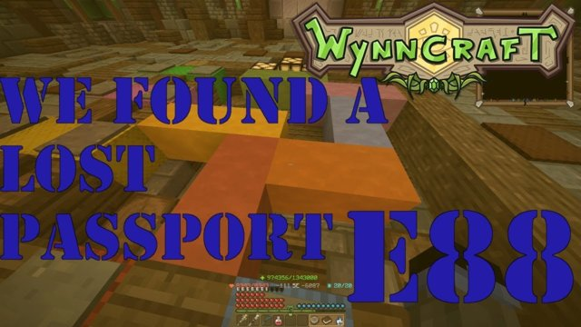 "Let's Play Wynncraft Episode 88 ""We Found A Lost Passport"""