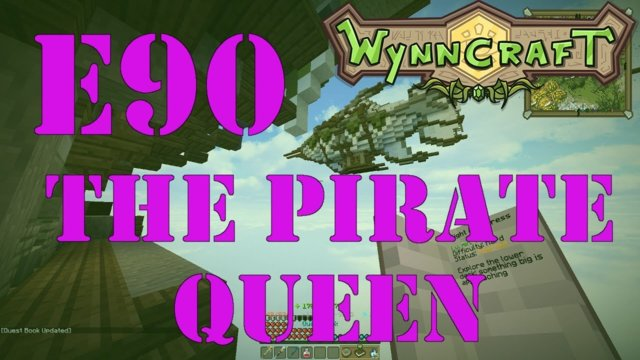 "Let's Play Wynncraft Episode 90 ""The Pirate Queen"""