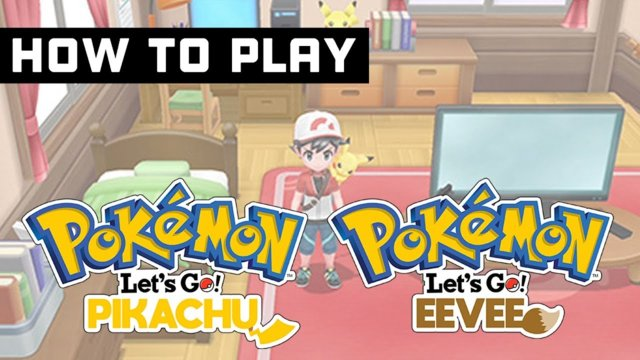 HOW TO PLAY POKEMON LETS GO PIKACHU & EEVEE