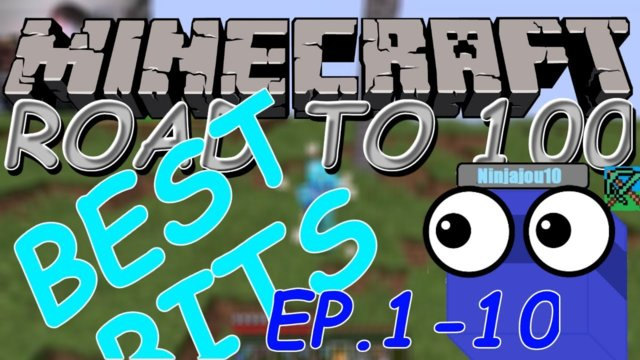 Minecraft Road To 100 Best Bits (ep. 1-10)