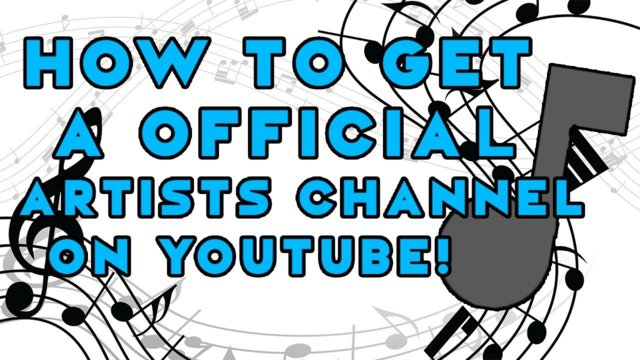 How To Get A Official Artists Channel On YouTube In 2019