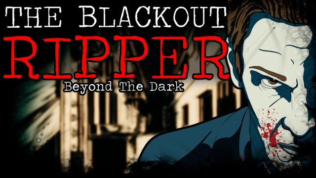 The Black Out Ripper - Beyond The Dark #3